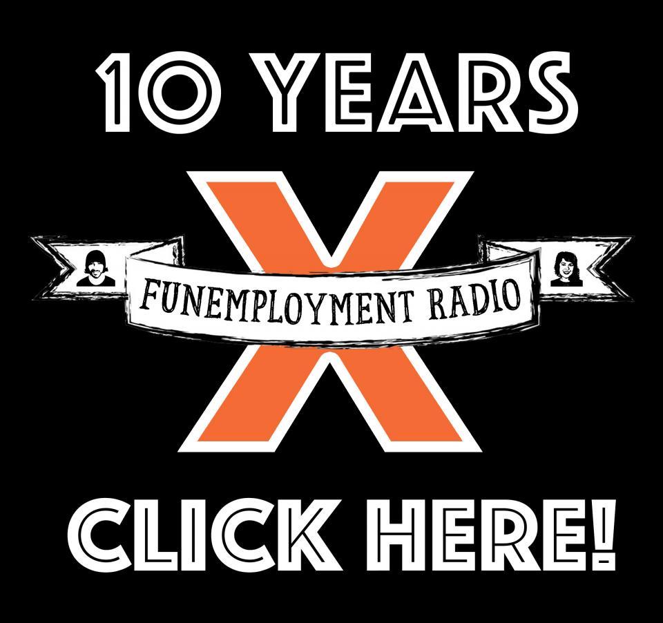 Funemployment Radio Ten Year Anniversary